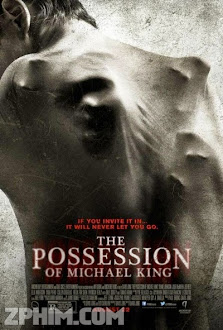 Nỗi Ám Ảnh Của Michael King - The Possession of Michael King (2014) Poster