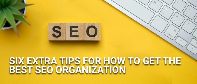 six steps to get best seo organization