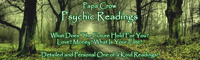 Psychic Readings by Papa Crow!