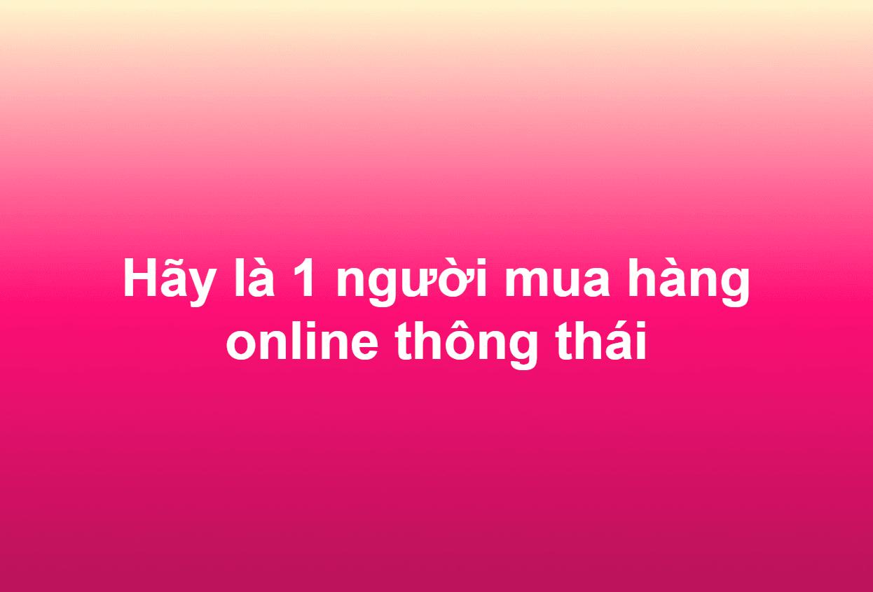 Hãy là 1 người mua hàng online thông thái