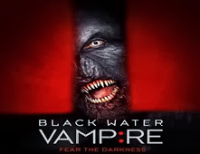 فيلم The Black Water Vampire
