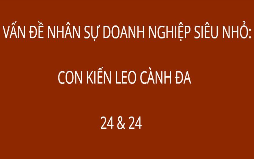 VẤN ĐỀ NHÂN SỰ DOANH NGHIỆP SIÊU NHỎ: CON KIẾN LEO CÀNH ĐA