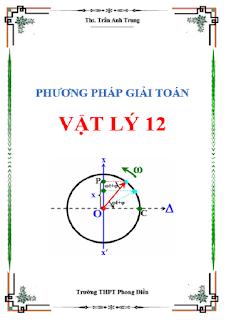 Phương pháp giải toán Vật lý 12 - Trần Anh Trung