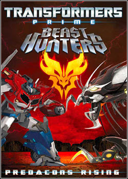 4 Download   Transformers Prime Beast Hunters: Predacons Rising   DVDRip AVI Dual Áudio + RMVB Dublado