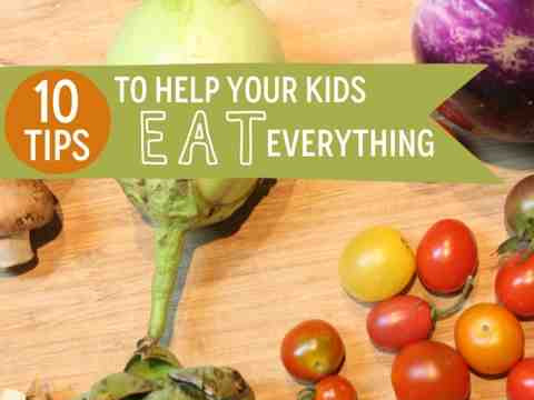 10 Tips to Help Your (American) Kids Eat Everything