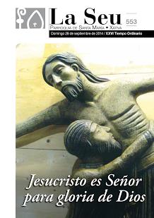 Hoja Parroquial Nº553- Jesucristo es Señor  para gloria de Dios. Iglesia Colegial Basílica de Santa María de Xàtiva - Sexto aniversario de la erección de la colegiata.