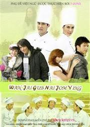 Wan Jai Gub Nai Jom Ying - Chàng ngạo mạn gặp cô kiêu kỳ