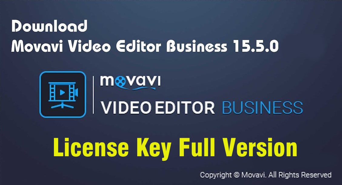 Movavi Video Editor Business 15.5.0 License Key Full Version 2019 (100% Working) + Portable (100% Working)