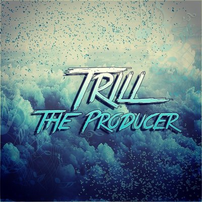 Trill The Producer