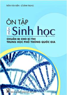 Ôn tập môn Sinh học chuẩn bị cho kỳ thi THPT Quốc gia - Trần Văn Kiên, Lê Đình Trung