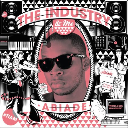 Abiade - The Industry and Me