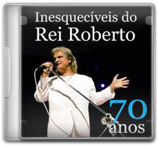 Download  Roberto Carlos – Inesquecíveis do Rei Roberto – 70 Anos (2011)