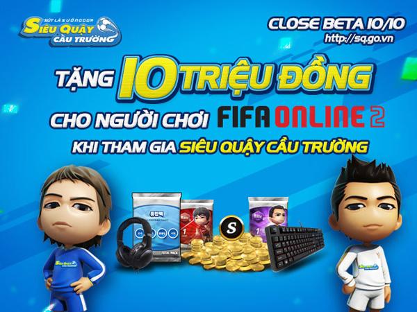 Siêu Quậy Cầu Trường tặng quà đón game thủ FIFA Online 2 1