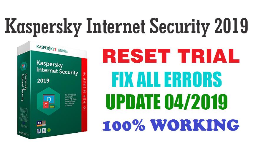 Kaspersky Internet Security 2019 Reset Trial Forever Update 15,4,2019 (100% Working)