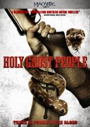 Holy Ghost People- Giáo Hội Rắn Thánh