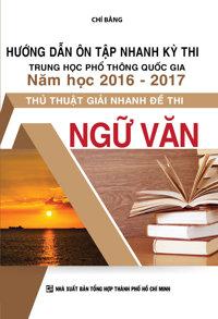 Hướng dẫn ôn tập thi THPT quốc gia 2016 - 2017 thủ thuật giải nhanh đề thi ngữ văn