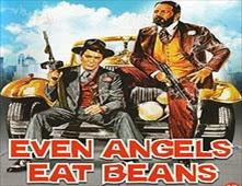 مشاهدة فيلم Even Angels Eat Beans
