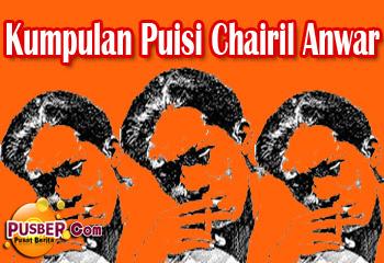 Kumpulan Puisi Chairil Anwar