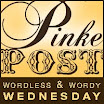 Pinke Post Wordless Wednesday