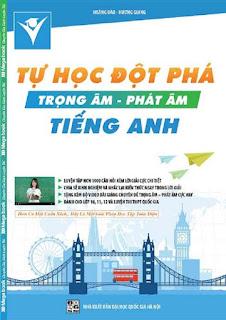 Tự học đột phá trọng âm - phát âm Tiếng Anh - Hoàng Đào, Hương Giang
