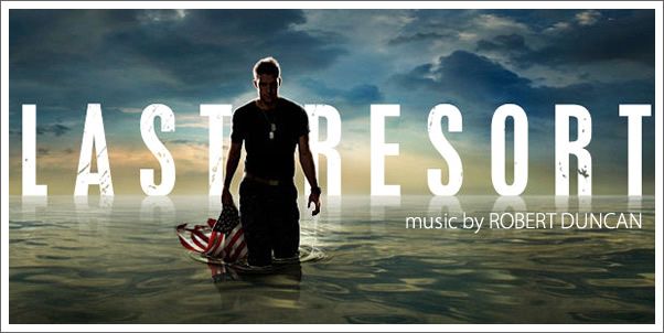 Last Resort (Original Television Soundtrack) by Robert Duncan - Review