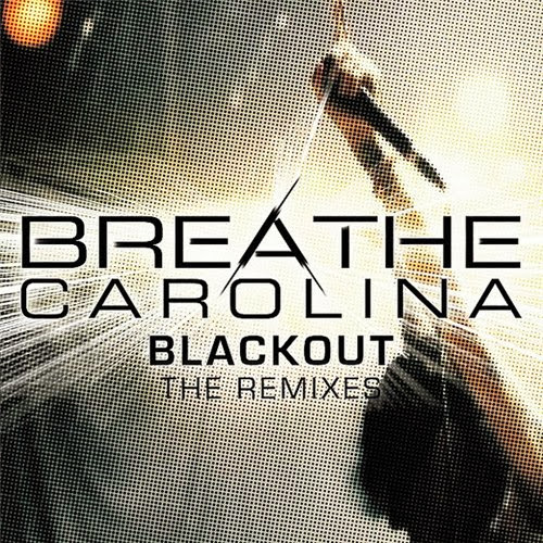 Breathe Carolina Blackout (The Remixes) - EP