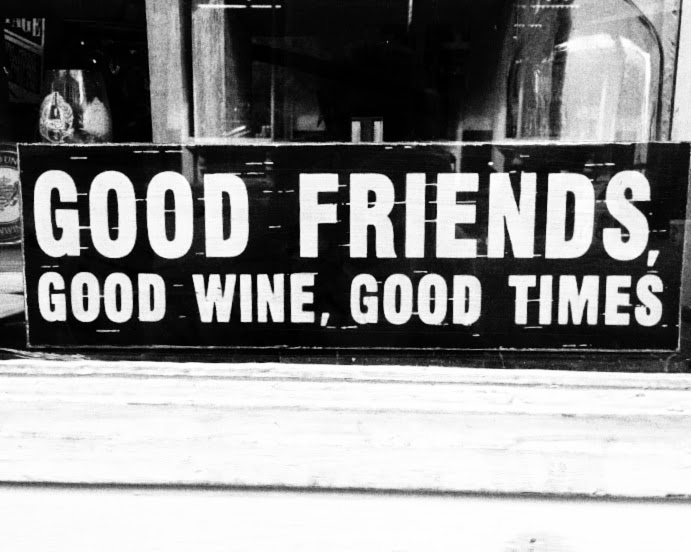 Good friends, good wine, good times