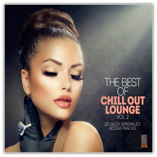 Va The Best Of Chill Out Lounge Vol 2 2014 Chillout Best Dj Mix
