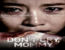 فيلم Don't Cry, Mommy