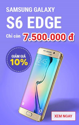 Samsung Galaxy S6 EDGE chỉ còn 7.500.000đ