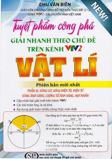 Tuyệt phẩm công phá giải nhanh theo chủ đề Vật lý - Chu Văn Biên (Tập 3)