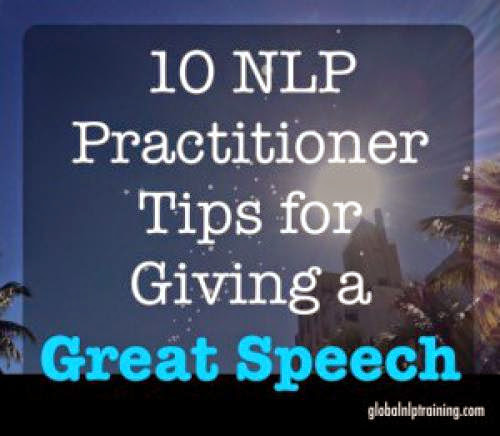10 Nlp Practitioner Tips For Giving A Great Speech