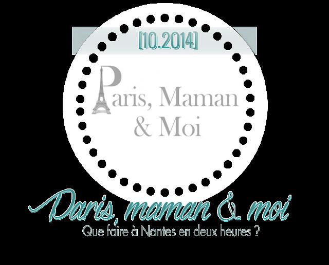 2H à Nantes ParisMaman&Moi