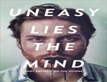 فيلم Uneasy Lies the Mind