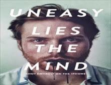 مشاهدة فيلم Uneasy Lies the Mind مترجم اون لاين