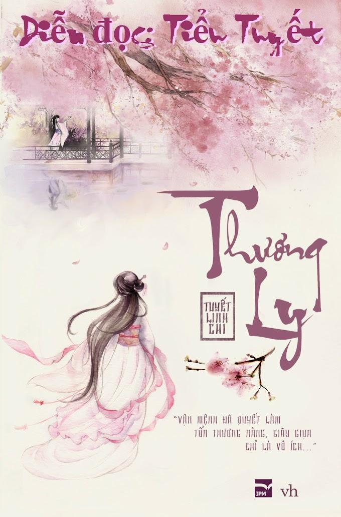 Truyện audio ngôn tình cổ đại: Thương Ly •♥• Tuyết Linh Chi ( Hoàn )