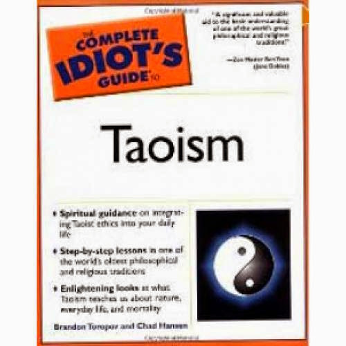The Complete Idiot Guide To Taoism