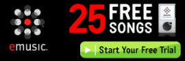 Download 25 FREE songs at eMusic.com!