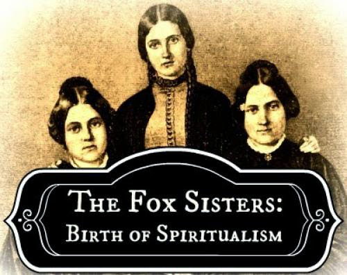 The Fox Sisters Birth Of Spiritualism