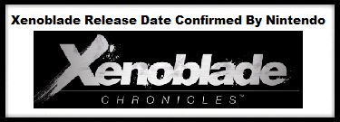 Xenoblade Chronicles Wii Release Date Confirmed For America