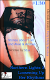 Cherish Desire: Very Dirty Stories #130, Northern Lights 3, Tom, Loosening Up, Alexi & Andrea, Her Rhythms, Tom, Max, erotica