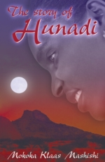 The Story of Hunadi by Mokoka Klaas Mashishi