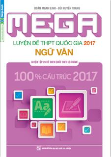 MEGA Luyện đề THPT Quốc gia 2017 môn Ngữ Văn - Mạnh Linh, Huyền Trang