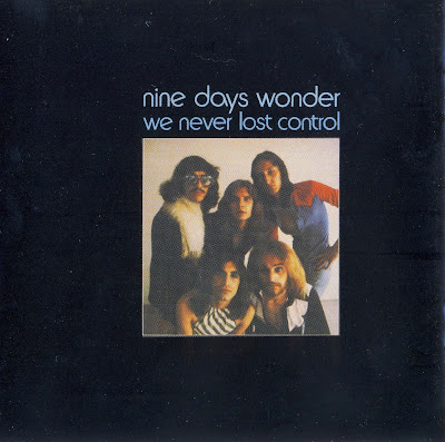 Nine Days Wonder ~ 1973 ~ We Never Lost Control