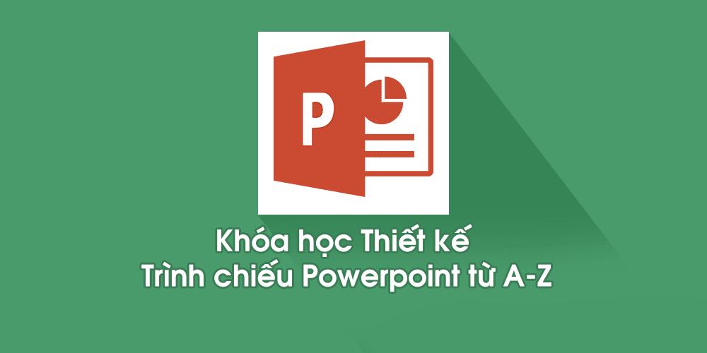 Chia sẻ khóa học Thiết kế trình chiếu Powerpoint từ A-Z