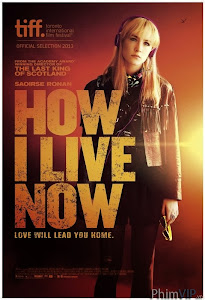 Bản Tình Ca Tuổi Trẻ - How I Live Now poster