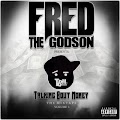 Fred The Godson Presents: - Talking Bout Money