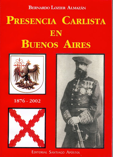 "Bernardo Lozier Almazán, ""Presencia carlista en Buenos Aires"""