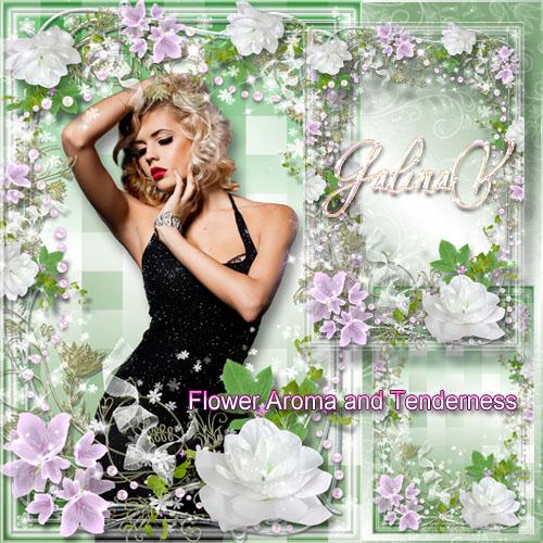 Романтическая рамка - Цветочный аромат и нежность