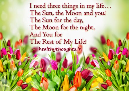 https://lh4.googleusercontent.com/-t3vmB-B8zNk/VPZvJdpcjPI/AAAAAAAAIl4/2bOudnbaYZQ/w506-h750/I-need-three-things-in-my-life-The-Sun-the-Moon-and-you-The-Sun-for-the-day-The-Moon-for-the-night-And-You-for-the-rest-of-my-life-love-relationship-quotes-thought-for-the-day.jpg